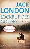Lockruf des Goldes: Roman - Jack London