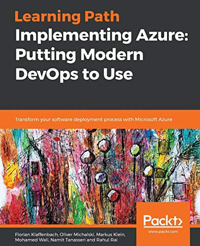 Implementing Azure: Putting Modern DevOps to Use: Transform your software deployment process with Microsoft Azure (English Edition)