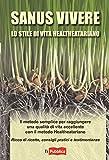 Scarica Libro Sanus vivere Lo stile di vita healtheatariano (PDF,EPUB,MOBI) Online Italiano Gratis
