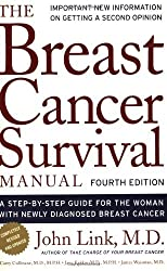 By John Link - Breast Cancer Survival Manual, Fourth Edition: A Step-By-Step Guide for the Woman with Newly Diagnosed Breast Cancer (4th Revised edition)
