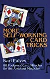 More Self-working Cards: 88 Foolproof Card Miracles for the Amateur Magician (Dover Magic Books)