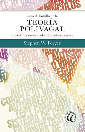 Guía de bolsillo de la teoría polivagal por Stephen W. Porges