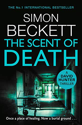 The Scent of Death: The chillingly atmospheric new David Hunter thriller
