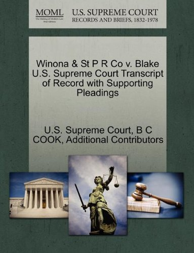 Winona & St P R Co v. Blake U.S. Supreme Court Transcript of Record with Supporting Pleadings