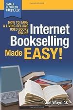 Internet Bookselling Made Easy! - How to Earn a Living Selling Used Books Online (Volume 1) by Waynick, Joe (2011) Paperback de Joe Waynick