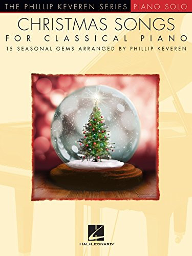 Christmas Songs for Classical Piano: Phillip Keveren Series (The Phillip Keveren Series: Piano Solo) (English Edition)
