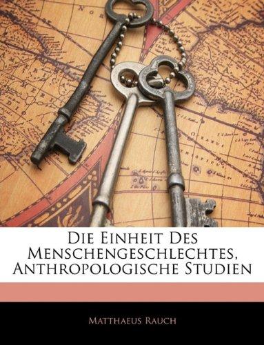 Die Einheit Des Menschengeschlechtes, Anthropologische Studien