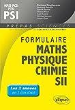 Formulaire Maths Physique Chimie SII MPSI-PCSI-PTSI PSI Les 2 Années en 1 Clin d'Oeil