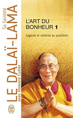 L'Art du bonheur : Sagesse et sérénité au quotidien par S. S. le Dalaï-Lama