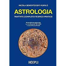 Astrologia. Trattato completo teorico-pratico. Con effemeridi dal 1901 al 2029