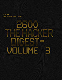 2600: The Hacker Digest - Volume 3