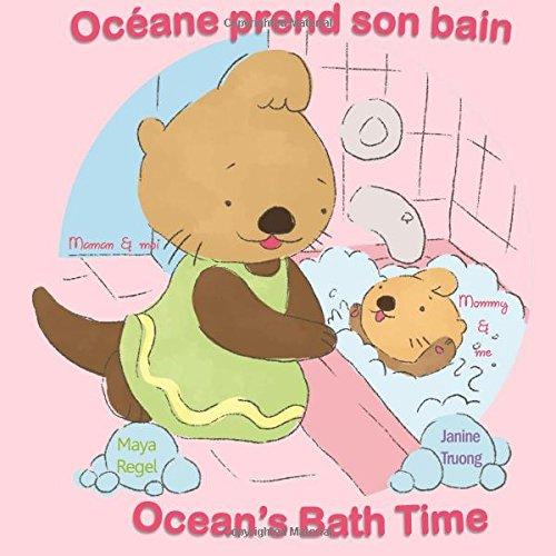 Océane prend son bain/Ocean's Bath Time: Volume 1 (Maman et moi/Mommy and me)