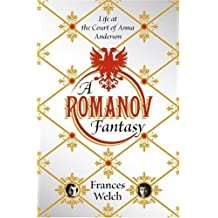 A Romanov Fantasy: Life at the Court of Anna Anderson by Frances Welch (2007-09-17)