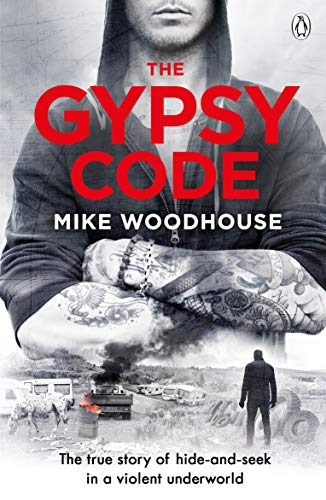 The Gypsy Code: The true story of hide-and-seek in a violent underworld