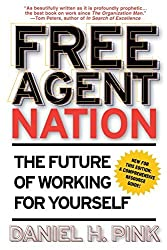 Free Agent Nation: How America's New Independent Workers are Transforming the Way We Live by Pink (2002-05-01)