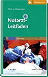 Notarzt-Leitfaden: Mit Zugang zur Medizinwelt (Klinikleitfaden)