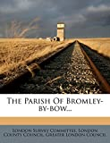 The Parish Of Bromley-by-bow...