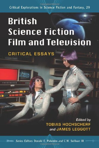 British Science Fiction Film and Television (Critical Explorations in Science Fiction and Fantasy, Band 29)