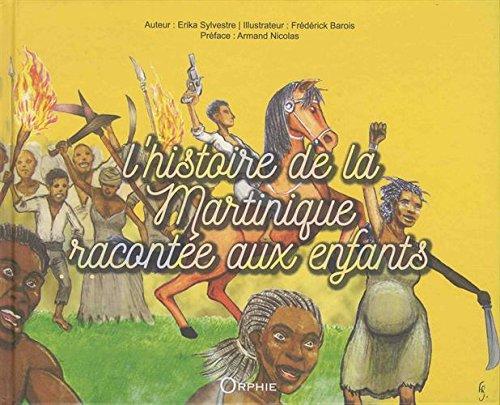 L'histoire de la Martinique racontée aux enfants par Frédéric Barois