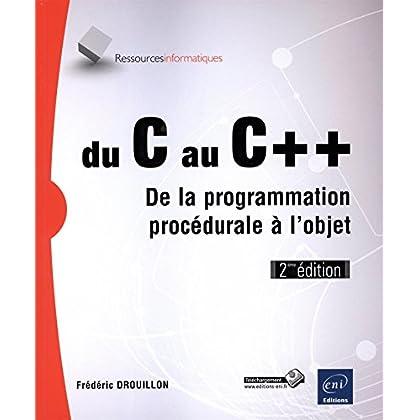 Du C au C++ - De la programmation procédurale à l'objet (2ième édition)