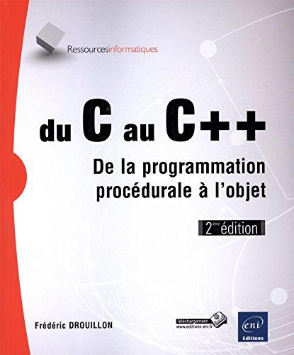 Du C au C++ - De la programmation procédurale à l'objet (2ième édition) par Frédéric DROUILLON