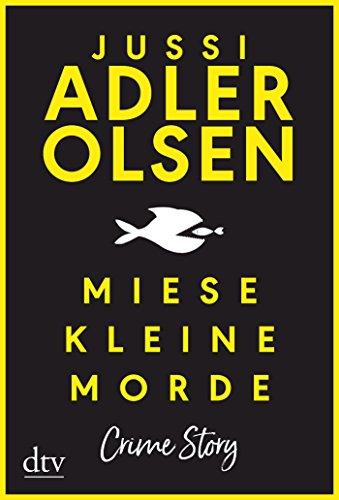 Jussi Adler-Olsen: Miese kleine Morde