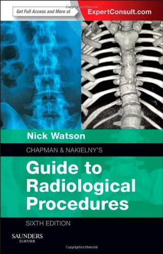 By Nick Watson MBChB MRCP FRCR Chapman & Nakielny's Guide to Radiological Procedures: Expert Consult - Online and Print, 6e (6th Edition) [Paperback]