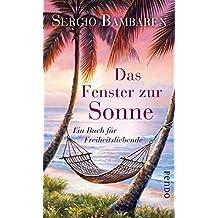 Das Fenster zur Sonne: Ein Buch für Freiheitsliebende (German Edition)
