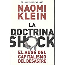 [(La doctrina del shock / The Shock Doctrine : El auge del capitalismo del desastre / The Rise of Disaster Capitalism)] [By (author) Naomi Klein] published on (October, 2007)