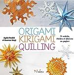 Origami, kirigami, quilling - 75 soleils, étoiles et flocons en papier de John Woodcock
