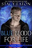Image de Blue Blood For Life: Book Two of the My Blood Runs Blue Series (English Edition)