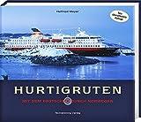 Hurtigruten: Mit dem Postschiff durch Norwegen - Helfried Weyer