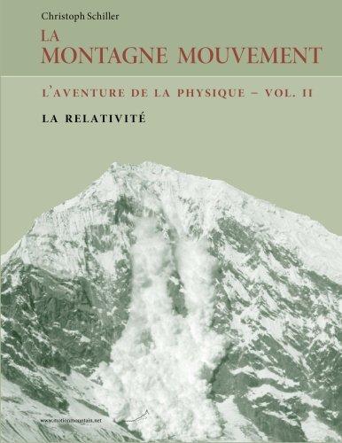 La Montagne Mouvement - vol. 2 - L'aventure de la physique: La relativité par Christoph Schiller