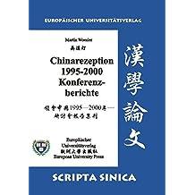 China-Rezeption 1995-2000. Konferenzberichte: Großdruck (Scripta Sinica)