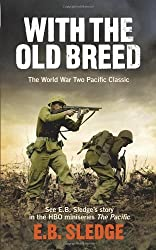 With the Old Breed: The World War Two Pacific Classic (Pacific TV Tie in) by Eugene B Sledge (2010-03-04)