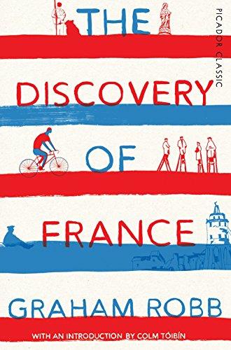 The Discovery of France: Picador Classic por Graham Robb