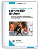 Sportmedizin für Ärzte: Lehrbuch auf der Grundlage des Weiterbildungssystems der Deutschen Gesellschaft für Sportmedizin