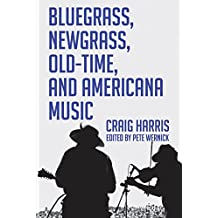 Blue Grass, Newgrass, Old-Time, and Americana Music