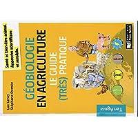 Géobiologie en agriculture / Le guide (très) pratique