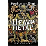 Sound of the Beast: The Complete Headbanging History of Heavy Metal by Ian Christe (2004-02-17)