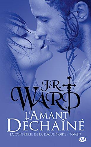 L'Amant déchaîné: La Confrérie de la dague noire, T9 par J.R. Ward
