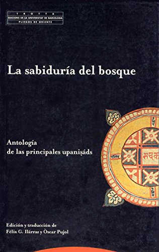 La sabiduría del bosque: Antología de las principales upanisads (Pliegos de Oriente) por Félix Ilárraz
