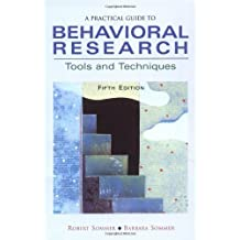 A Practical Guide to Behavioral Research: Tools and Techniques by Sommer, Robert, Sommer, Barbara (2001) Paperback