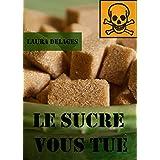 Le sucre vous tue (French Edition)