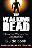 The Walking Dead: Ultimate Character Description Guide Book (Includes 18 Walking Dead Characters)