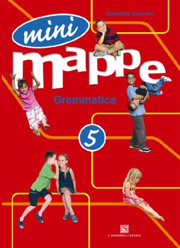 Mini mappe. Grammatica. Per la 5ª classe elementare