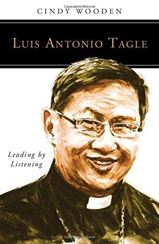 Luis Antonio Tagle: Leading by Listening (People of God)