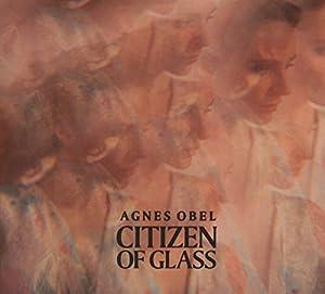 """Afficher """"Citizen of glass"""""""
