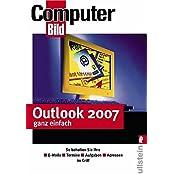 Outlook 2007 ganz einfach: So behalten Sie Ihre Emails, Termine, Aufgaben, Adressen im Griff