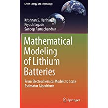 Mathematical Modeling of Lithium Batteries: From Electrochemical Models to State Estimator Algorithms (Green Energy and Technology)